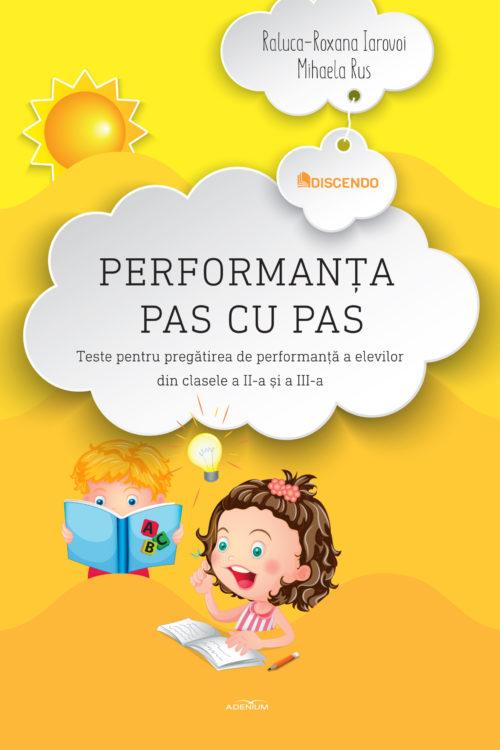 Performanța pas cu pas. Teste pentru pregătirea de performanță a elevilor din clasele a II-a și a III-a - Coperta carte Performanta scaled - Meridiane Publishing