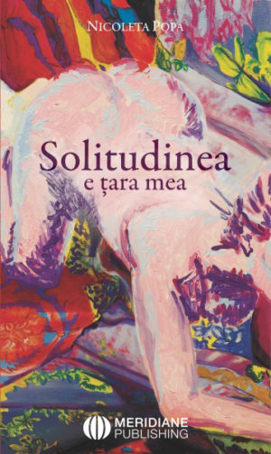 Noutăți - 124 351 solitudinea e tara mea - Meridiane Publishing
