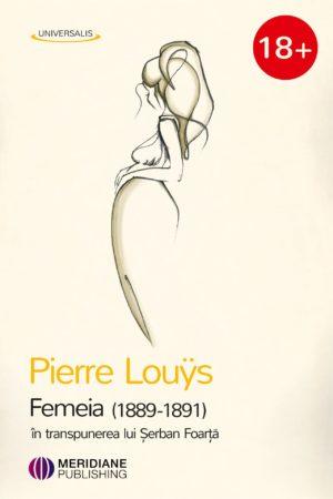 Noutăți - 88 306 femeia 1889 1891 in transpunerea lui serban foarta min - Meridiane Publishing