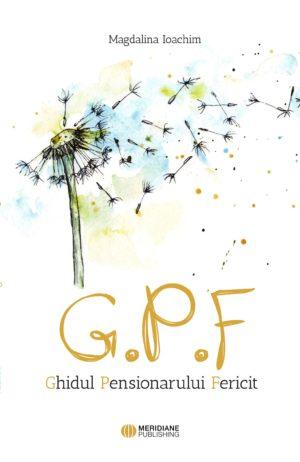 Noutăți - Ghidul pensionarului fericit fata - Meridiane Publishing