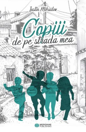 Noutăți - Copiii de pe strada mea c1 - Meridiane Publishing